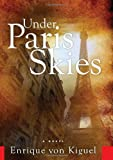 Under Paris Skies, Enrique von Kiguel and Enrique von Kiguel, 1601641710