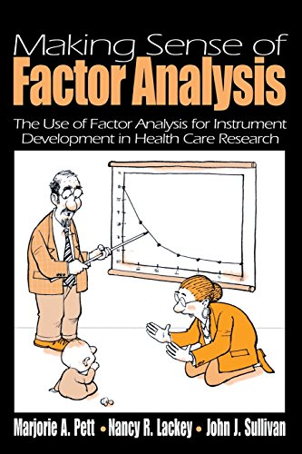 Making Sense of Factor Analysis: The Use of Factor Analysis for Instrument Development in Health Care Research by SAGE Publications, Inc