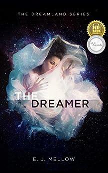 The Dreamer (The Dreamland Series Book 1) by [Mellow, E.J.]