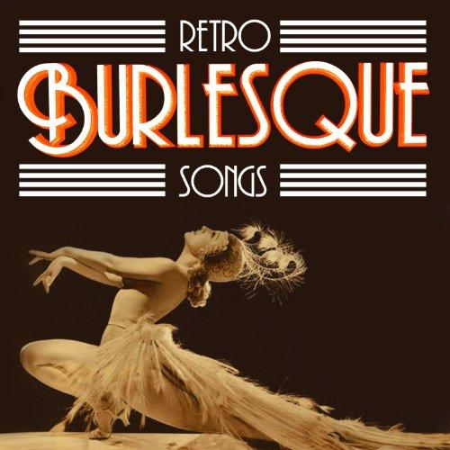 Retro Burlesque Songs