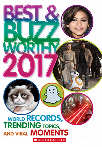 Best & Buzzworthy 2017: World Records, Trending Topics, And Viral Moments Scholastic Book Of World Records