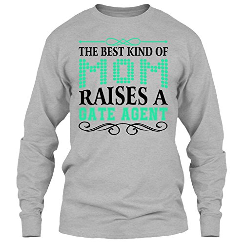 The Best Kind Of Mom Raise A Gate Agent T Shirt  Gift For Mom T Shirt Long  Xl Sport Grey