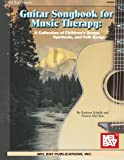 Mel Bay Guitar Songbook for Music Therapy