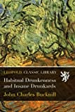 img - for Habitual Drunkenness and Insane Drunkards book / textbook / text book