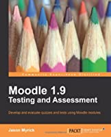Moodle 1.9 Testing and Assessment Front Cover