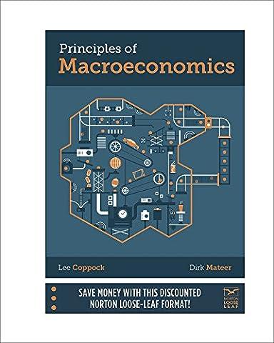 Principles of Macroeconomics (Loose Leaf) (Macroeconomics Norton)