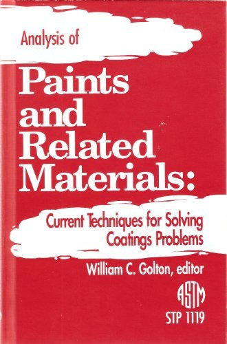 Analysis of Paints and Related Materials: Current Techniques for Solving Coatings Problems (Astm Special Technical Publi