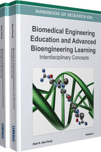 Handbook of Research on Biomedical Engineering Education and Advanced Bioengineering Learning: Interdisciplinary Cases ( 2 Volume Set ): Handbook of ... Interdisciplinary Concepts (2 Volumes)