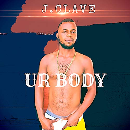 Body Claves - Ur Body [Explicit]