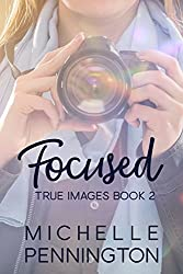Focused (True Images Series Book 2)
