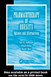 Pharmacotherapy of Obesity: Options and Alternatives, Karl G. Hofbauer, Ulrich Keller, Olivier Boss, 0415303214
