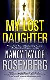 My Lost Daughter, Nancy Taylor Rosenberg, 0765358611