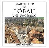 Stadtbilder Aus Lobau Und Umgebung German Language by  Ursula Werner in stock, buy online here
