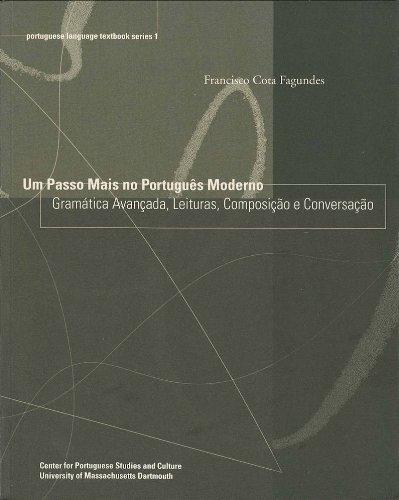 Um Passo Mais no Português Moderno: Gramática Avançada, Leituras, Composição e Conversação (Portuguese Language Textbook