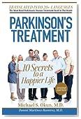 Parkinson's Treatment Spanish Edition: 10 Secrets to a Happier Life: 10 secretos para vivir feliz a pesar de la enfermedad de Parkinson