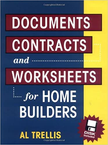 Documents, Contracts and Worksheets for Home Builders: Al Trellis ...