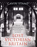 Lost Victorian Britain, Gavin Stamp, 1845135326