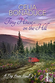 Tiny House on the Hill (A Tiny House Novel) by [Bonaduce, Celia]