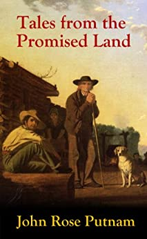 Tales from the Promised Land: Western short stories from the California gold rush by [Putnam, John Rose]