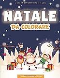 Natale da Colorare: 55 Pagine da Colorare di Natale - Libro da Colorare Bambini - Natale Libri Bambini - Libri da Colorare e Dipingere - Natale Regali Bambini