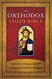 The Orthodox Study Bible, Hardcover: Ancient Christianity Speaks to Today's World