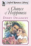 A Chance of Happiness, Diney Delancey, 1846179432
