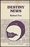 Destiny News, Fox, Robert, 0913204072