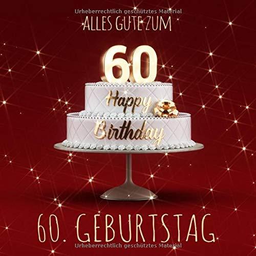 Alles Gute zum 60. Geburtstag: Gästebuch zum Eintragen mit 110 Seiten - Rote Edition Taschenbuch – 5. Oktober 2018 Visufactum Bücher Independently published 172678035X