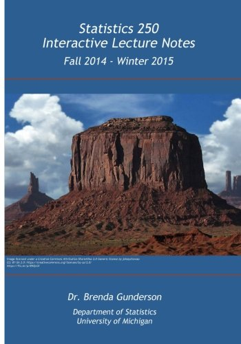 Statistics 250 Interactive Lecture Notes Fall 2014 - Winter - Winter Fall 2014
