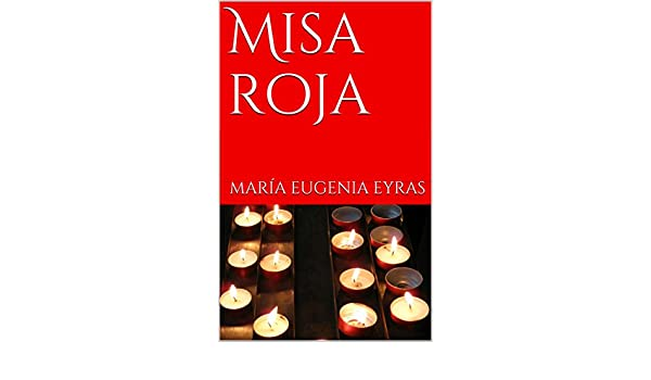 Misa roja eBook: Eyras, María Eugenia: Amazon.es: Tienda Kindle