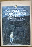 The Spell of the Sorcerer's Skull, John Bellairs, 0553157264