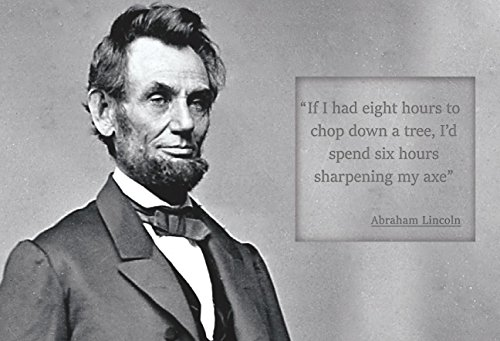 WeSellPhotos Abraham Abe Lincoln If I Had Eight Hours to Chop Down a Tree Quote 13x19 Poster