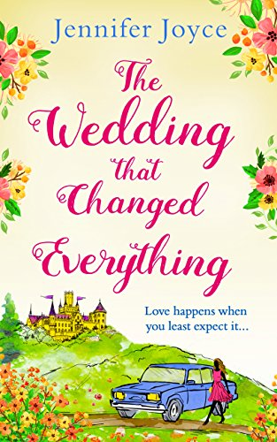 The Wedding that Changed Everything: a gorgeously uplifting romantic comedy cover