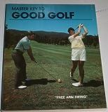 Master Key to Good Golf 9780960714001