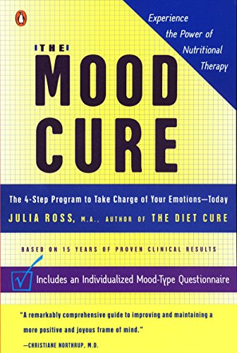 The Mood Cure: The 4-Step Program to Take Charge of Your Emotions--Today by Penguin Books