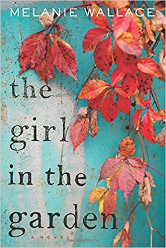 the girl in the garden melanie wallace 9780544784666 amazoncom books - The Girls In The Garden