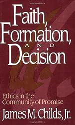 Faith, Formation and Decision