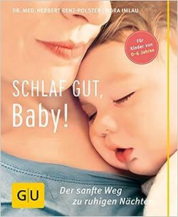 GU Schlaf gut, Baby!: Der sanfte Weg zu ruhigen Nächten