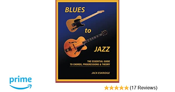 Blues to Jazz: The Essential Guide to Chords, Progression & Theory ...