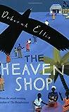 Front cover for the book The Heaven Shop by Deborah Ellis