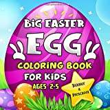 Big Easter Egg Coloring Book For Kids Ages 2-5: A Collection of Fun and Easy Happy Easter Eggs Coloring Pages for Kids, Toddlers and Preschool