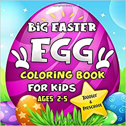 Big Easter Egg Coloring Book For Kids Ages 2-5: A Collection ...