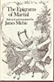 The Epigrams of Martial, Martial and James Michie, 0394461444