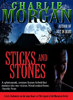 Sticks and Stones by [Morgan, Charlie]
