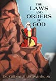 The Laws and Orders of God, Gilbert H. Edwards, 1477202706