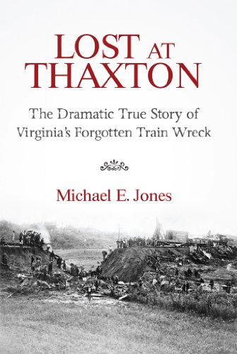 Lost at Thaxton: The Dramatic True Story of Virginia's Forgotten Train Wreck by [Jones, Michael E.]