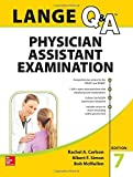 LANGE Q&A Physician Assistant Examination, Seventh Edition (Lange Q&A Allied Health) by Rachel Carlson (2016-03-01)