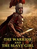 The Warrior And The Slave Girl | amazon.com