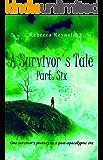 A Survivor's Tale, Part Six