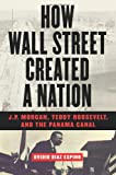 How Wall Street Created a Nation, Ovidio Diaz Espino, 1568582668